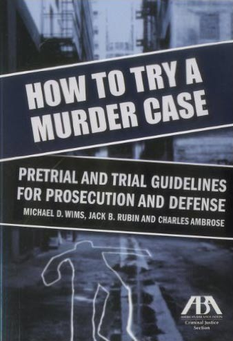 How to Try a Murder Case